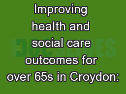 Improving health and social care outcomes for over 65s in Croydon: