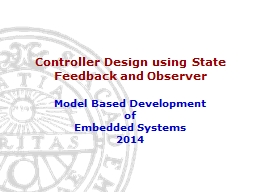 Controller Design using State Feedback and Observer