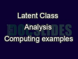 Latent Class Analysis Computing examples PowerPoint PPT Presentation