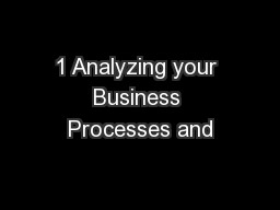 1 Analyzing your Business Processes and
