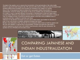 Comparing Japanese and Indian Industrialization