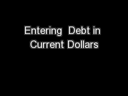 Entering  Debt in Current Dollars