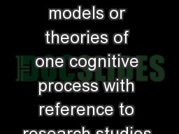 Memory Evaluate two models or theories of one cognitive process with reference to research studies.