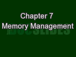 Chapter 7 Memory Management PowerPoint PPT Presentation