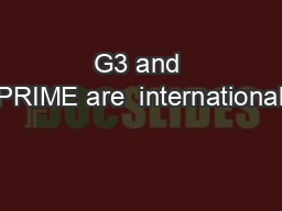 G3 and PRIME are  international