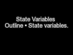 State Variables Outline • State variables.