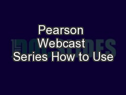 Pearson Webcast Series How to Use