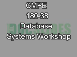 CMPE  180-38 Database  Systems Workshop