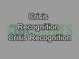 Crisis Recognition Crisis Recognition PowerPoint PPT Presentation