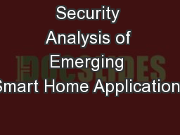 Security Analysis of Emerging Smart Home Applications
