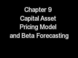 Chapter 9 Capital Asset Pricing Model and Beta Forecasting