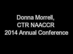 Donna Morrell, CTR NAACCR 2014 Annual Conference