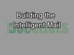 Building the Intelligent Mail