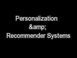 Personalization  & Recommender Systems