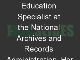 Elizabeth  Dinschel , Education Specialist at the National Archives and Records Administration, Her