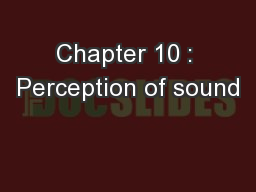 Chapter 10 : Perception of sound