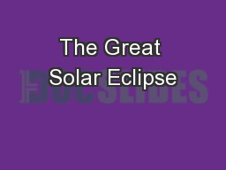 The Great Solar Eclipse