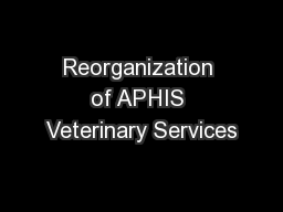 Reorganization of APHIS Veterinary Services