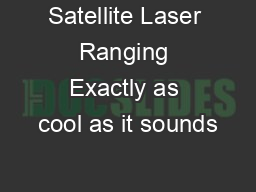 Satellite Laser Ranging Exactly as cool as it sounds