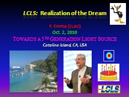 LCLS:   Realization of the Dream PowerPoint PPT Presentation