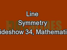 Line Symmetry Slideshow 34, Mathematics