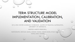 Term Structure Model Implementation, Calibration, and Validation