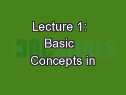 Lecture 1:  Basic  Concepts in