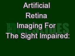 Artificial Retina Imaging For The Sight Impaired:
