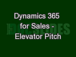 Dynamics 365 for Sales - Elevator Pitch