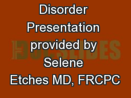 Cannabis Use Disorder Presentation provided by Selene Etches MD, FRCPC