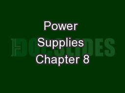 Power Supplies Chapter 8