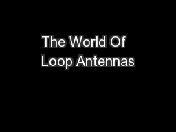 The World Of  Loop Antennas