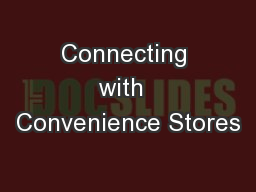 Connecting with  Convenience Stores