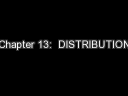 Chapter 13:  DISTRIBUTION PowerPoint PPT Presentation