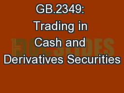 GB.2349: Trading in Cash and Derivatives Securities