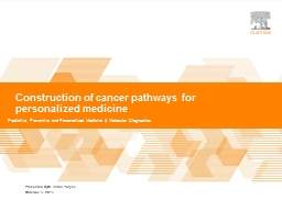 Construction of cancer pathways for personalized medicine PowerPoint Presentation, PPT - DocSlides