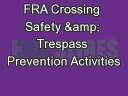 FRA Crossing Safety & Trespass Prevention Activities