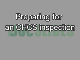 Preparing for an OHCS inspection