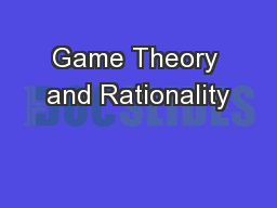 Game Theory and Rationality