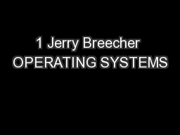 1 Jerry Breecher OPERATING SYSTEMS PowerPoint PPT Presentation