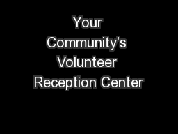 Your Community's Volunteer Reception Center