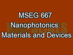 MSEG 667 Nanophotonics: Materials and Devices