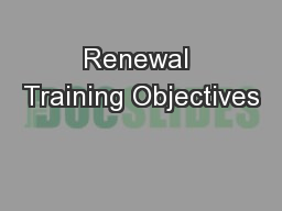 Renewal Training Objectives