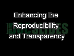Enhancing the Reproducibility and Transparency