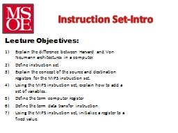 Instruction Set-Intro Explain the difference between Harvard and Von Neumann architectures in a com PowerPoint PPT Presentation