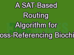 A SAT-Based Routing Algorithm for Cross-Referencing Biochips