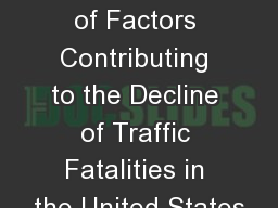 Identification of Factors Contributing to the Decline of Traffic Fatalities in the United States