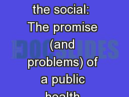 From the individual to the social:  The promise (and problems) of a public health approach to