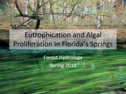 Eutrophication and Algal Proliferation in Florida's Springs PowerPoint PPT Presentation