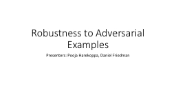 Robustness to Adversarial Examples PowerPoint PPT Presentation